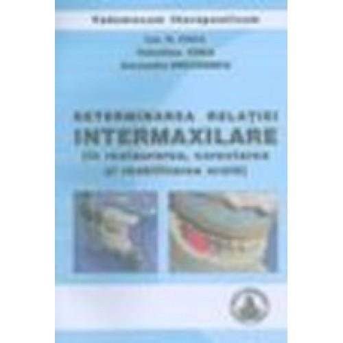 DETERMINAREA RELATIEI INTERMAXILARE (in restaurarea, corectarea si reabilitarea orala)