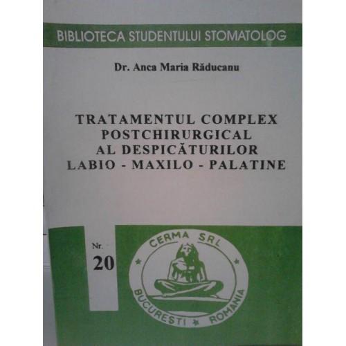 TRATAMENTUL  COMPLEX  POSTCHIRURGICAL   AL DESPICATURILOR  LABIOMAXILOPALATINE