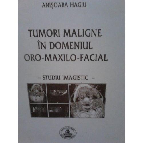 TUMORI MALIGNE IN DOMENIUL ORO-MAXILOFACIAL