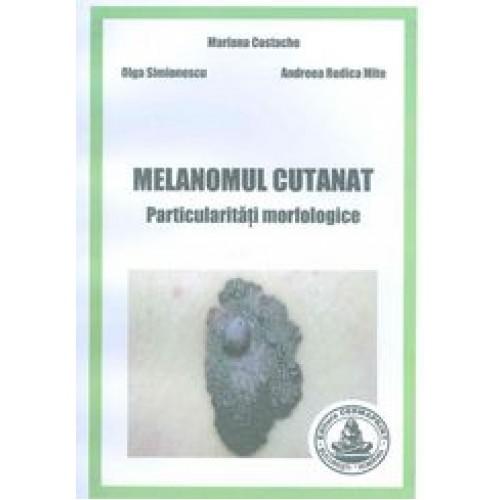 MELANOMUL CUTANAT - Particularitati morfologice
