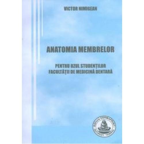 ANATOMIA MEMBRELOR. Pentru uzul studentilor Facultatii de Medicina Dentara - V. Nimigean