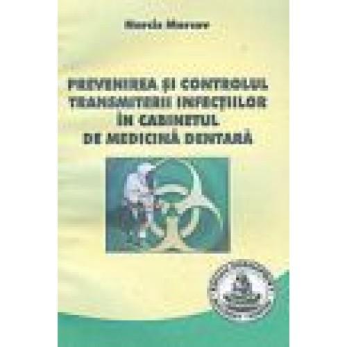 PREVENIREA SI CONTROLUL TRANSMITERII INFECTIILOR IN CABINETUL DE MEDICINA DENTARA