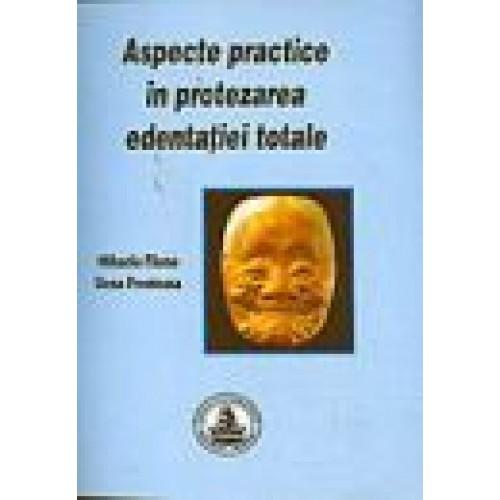 ASPECTE PRACTICE IN PROTEZAREA EDENTATIEI TOTALE