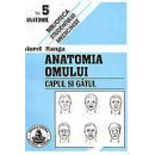 ANATOMIA OMULUI - 5 - CAP SI GAT