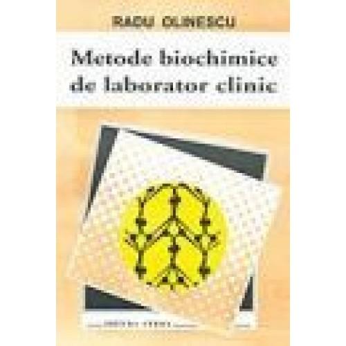 METODE BIOCHIMICE DE LABORATOR CLINIC - RADU OLINESCU