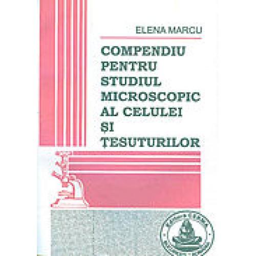 COMPENDIU PENTRU STUDIUL MICROSCOPIC AL CELULEI SI TESUTURILOR