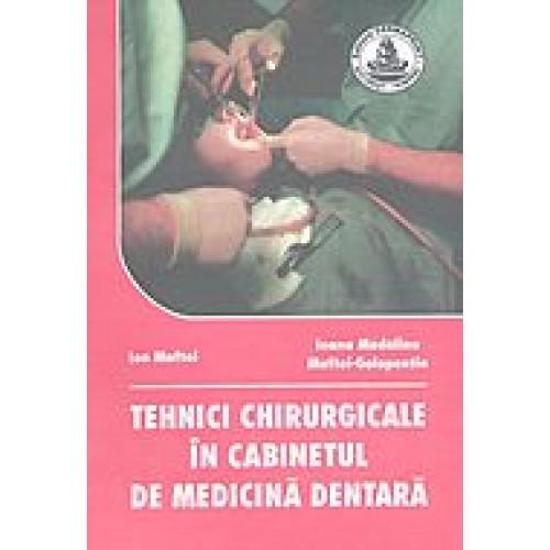 TEHNICI CHIRURGICALE IN CABINETUL DE MEDICINA DENTARA